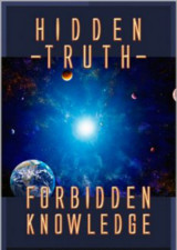 Hidden Truth Forbidden Knoweldge Dr. Steven Greer