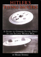 Hitler's flying saucers by Henry Stevens